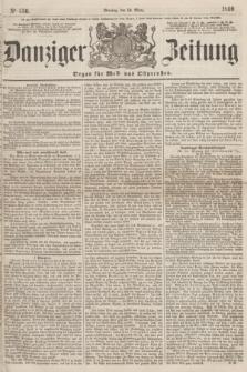 Danziger Zeitung : Organ für West- und Ostpreußen. 1860, No. 556 (19 März)
