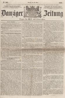 Danziger Zeitung : Organ für West- und Ostpreußen. 1860, No. 562 (26 März)