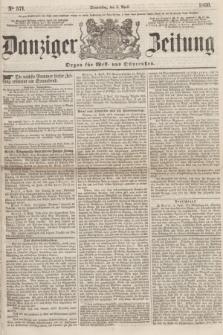 Danziger Zeitung : Organ für West- und Ostpreußen. 1860, No. 571 (5 April)