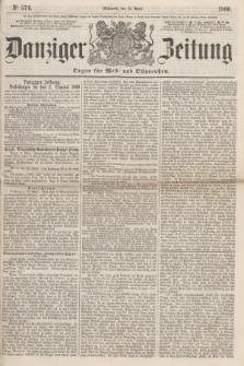 Danziger Zeitung : Organ für West- und Ostpreußen. 1860, No. 574 (11 April)