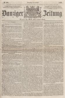 Danziger Zeitung : Organ für West- und Ostpreußen. 1860, No. 581 (19 April)