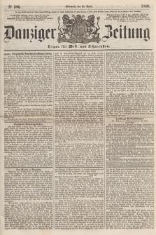 Danziger Zeitung : Organ für West- und Ostpreußen. 1860, No. 586 (25 April)