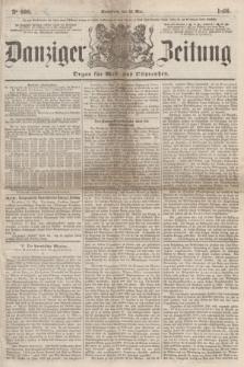 Danziger Zeitung : Organ für West- und Ostpreußen. 1860, No. 600 (12 Mai) + dod.