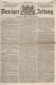 Danziger Zeitung : Organ für West- und Ostpreußen. 1860, No. 606 (21 Mai)
