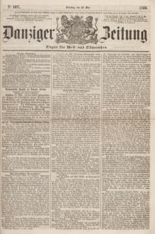 Danziger Zeitung : Organ für West- und Ostpreußen. 1860, No. 607 (22 Mai)