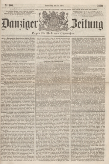 Danziger Zeitung : Organ für West- und Ostpreußen. 1860, No. 609 (24 Mai)