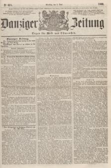 Danziger Zeitung : Organ für West- und Ostpreußen. 1860, No. 618 (5 Juni)