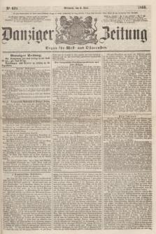 Danziger Zeitung : Organ für West- und Ostpreußen. 1860, No. 619 (6 Juni)