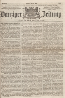 Danziger Zeitung : Organ für West- und Ostpreußen. 1860, No. 625 (13 Juni)