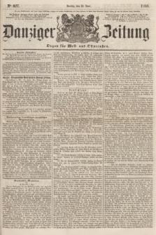Danziger Zeitung : Organ für West- und Ostpreußen. 1860, No. 627 (15 Juni)