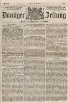 Danziger Zeitung : Organ für West- und Ostpreußen. 1860, No. 630 (19 Juni)