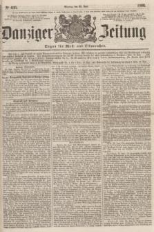 Danziger Zeitung : Organ für West- und Ostpreußen. 1860, No. 635 (25 Juni)