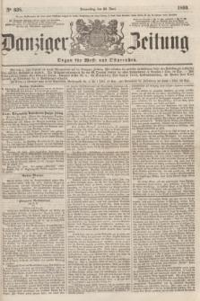 Danziger Zeitung : Organ für West- und Ostpreußen. 1860, No. 638 (28 Juni)