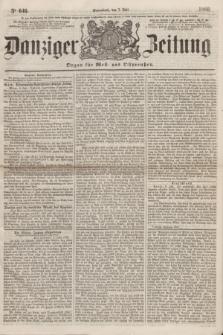 Danziger Zeitung : Organ für West- und Ostpreußen. 1860, No. 646 (7 Juli) + dod.