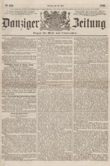 Danziger Zeitung : Organ für West- und Ostpreußen. 1860, No. 651 (13 Juli)