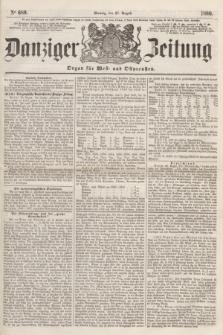 Danziger Zeitung : Organ für West- und Ostpreußen. 1860, No. 689 (27 August)