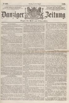 Danziger Zeitung : Organ für West- und Ostpreußen. 1860, No. 690 (28 August)