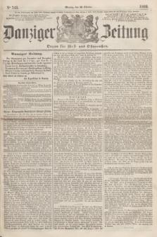 Danziger Zeitung : Organ für West- und Ostpreußen. 1860, No. 743 (29 Oktober)