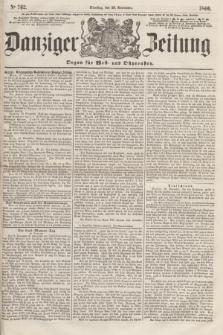 Danziger Zeitung : Organ für West- und Ostpreußen. 1860, No. 762 (20 November)