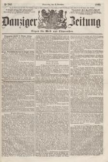 Danziger Zeitung : Organ für West- und Ostpreußen. 1860, No. 782 (13 Dezember)