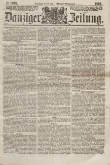 Danziger Zeitung. 1862, № 1392 (12 Juli) - (Morgen=Ausgabe.)