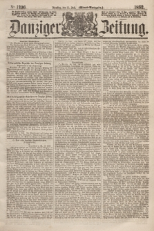 Danziger Zeitung. 1862, № 1396 (15 Juli) - (Abend=Ausgabe.)