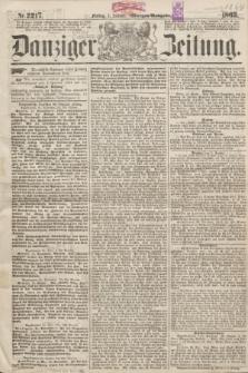 Danziger Zeitung. 1864, Nr. 2217 (1 Januar) - (Morgen-Ausgabe.)