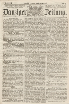 Danziger Zeitung. 1864, Nr. 2223 (6 Januar) - (Morgen-Ausgabe.)