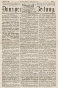 Danziger Zeitung. 1864, Nr. 2230 (9 Januar) - (Abend=Ausgabe.)