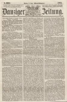 Danziger Zeitung. 1864, Nr. 2231 (11 Januar) - (Abend=Ausgabe.)