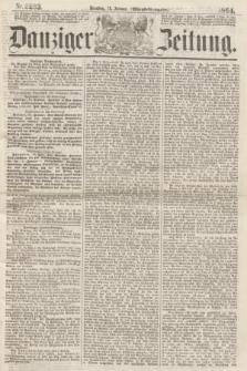 Danziger Zeitung. 1864, Nr. 2233 (12 Januar) - (Abend-Ausgabe.)
