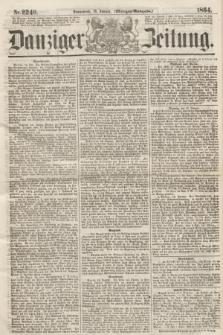 Danziger Zeitung. 1864, Nr. 2240 (16 Januar) - (Morgen-Ausgabe.)