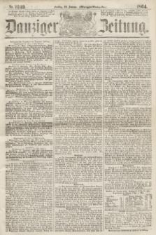 Danziger Zeitung. 1864, Nr. 2249 (22 Januar) - (Morgen-Ausgabe.)