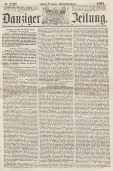 Danziger Zeitung. 1864, Nr. 2253 (25 Januar) - (Abend=Ausgabe.)
