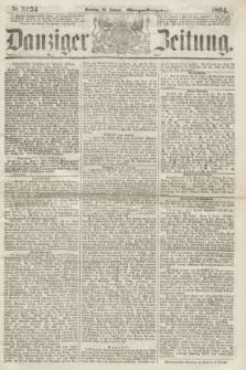 Danziger Zeitung. 1864, Nr. 2254 (26 Januar) - (Morgen-Ausgabe.)