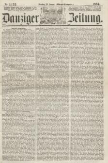 Danziger Zeitung. 1864, Nr. 2255 (26 Januar) - (Abend=Ausgabe.)