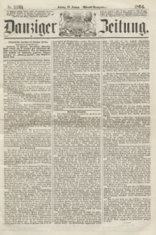 Danziger Zeitung. 1864, Nr. 2261 (29 Januar) - (Abend=Ausgabe.)