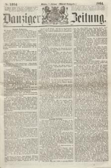 Danziger Zeitung. 1864, Nr. 2264 (1 Februar) - (Abend=Ausgabe.)