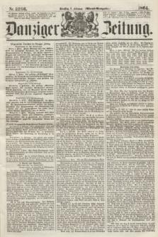 Danziger Zeitung. 1864, Nr. 2266 (2 Februar) - (Abend=Ausgabe.)
