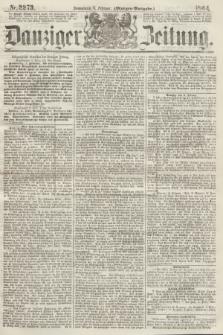Danziger Zeitung. 1864, Nr. 2273 (6 Februar) - (Morgen-Ausgabe.)