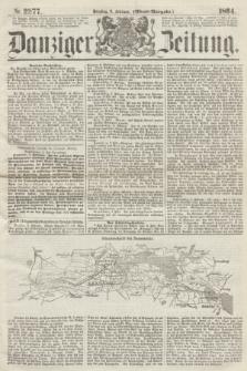 Danziger Zeitung. 1864, Nr. 2277 (9 Februar) - (Abend=Ausgabe.)