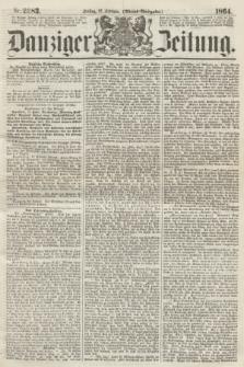 Danziger Zeitung. 1864, Nr. 2283 (12 Februar) - (Abend=Ausgabe.)