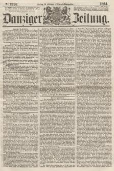 Danziger Zeitung. 1864, Nr. 2294 (19 Februar) - (Abend=Ausgabe.)