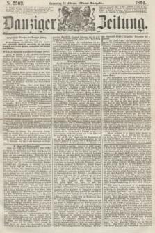 Danziger Zeitung. 1864, Nr. 2303 (25 Februar) - (Abend=Ausgabe.)
