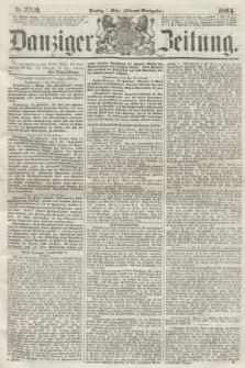 Danziger Zeitung. 1864, Nr. 2310 (1 März) - (Abend=Ausgabe.)