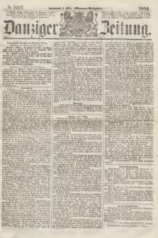 Danziger Zeitung. 1864, Nr. 2317 (5 März) - (Morgen-Ausgabe.)