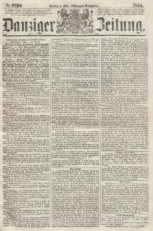 Danziger Zeitung. 1864, Nr. 2320 (8 März) - (Morgen-Ausgabe.)