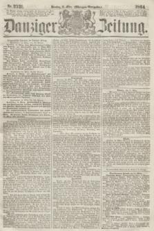 Danziger Zeitung. 1864, Nr. 2331 (15 März) - (Morgen-Ausgabe.)