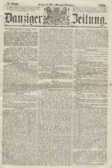Danziger Zeitung. 1864, Nr. 2342 (22 März) - (Morgen=Ausgabe.)