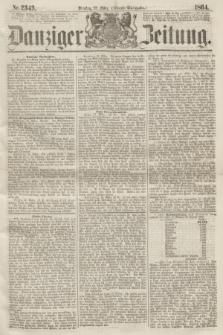 Danziger Zeitung. 1864, Nr. 2343 (22 März) - (Abend=Ausgabe.)